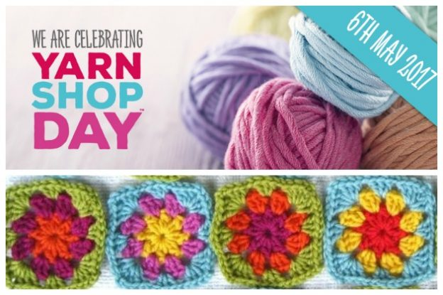 Yarn Shop Day 2017: Saturday 6th May