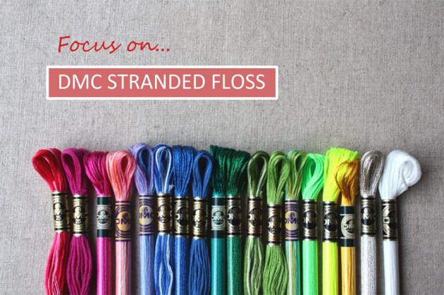 Focus on... DMC Embroidery Floss