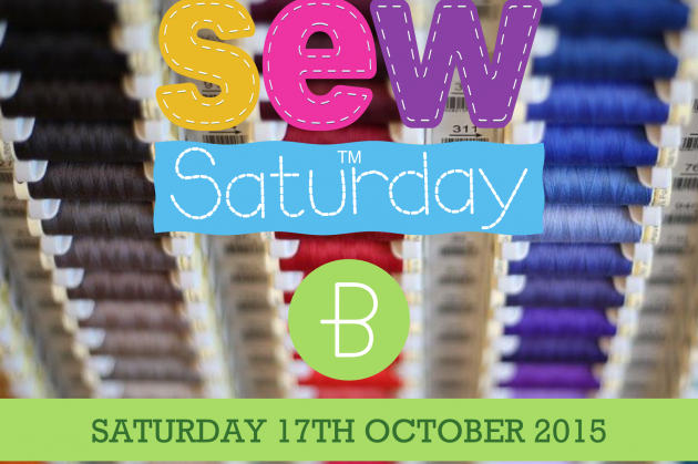 Sew Saturday - 17th October 2015